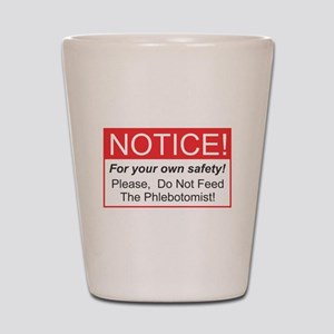 Do not feed the Phlebotomist Shot Glass