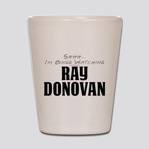 Shhh... I'm Binge Watching Ray Donovan Shot Glass