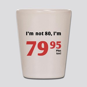 Funny Tax 80th Birthday Shot Glass
