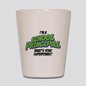 I'm A School Principal What's Your Supe Shot Glass