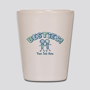 CUSTOM TEXT Besties Shot Glass