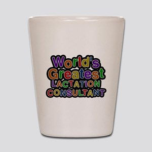 Worlds Greatest LACTATION CONSULTANT Shot Glass