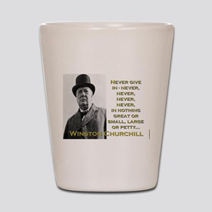 Never Give In - Churchill Shot Glass