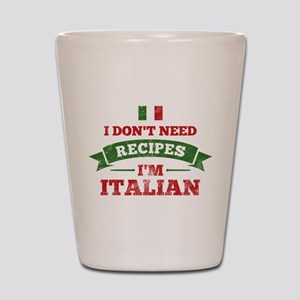 No Recipes I'm Italian Shot Glass