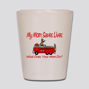 Firefighter Saves Lives-Mom Shot Glass