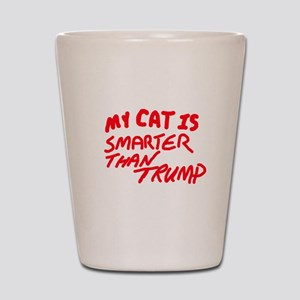 MY CAT IS SMARTER THAN TRUMP Shot Glass