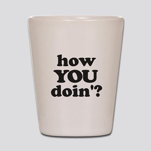 How You Doin'? - Joey Friends Shot Glass