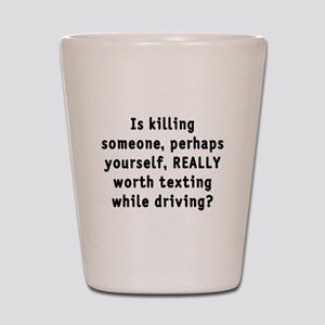 Texting while driving - Shot Glass