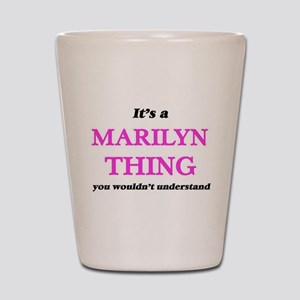 It's a Marilyn thing, you wouldn&#3 Shot Glass