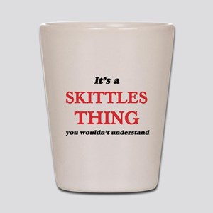 It's a Skittles thing, you wouldn&# Shot Glass