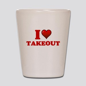 I love Takeout Shot Glass