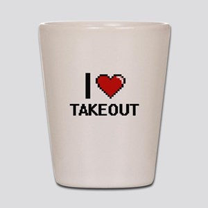 I love Takeout Digital Design Shot Glass
