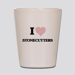 I love Stonecutters (Heart made from wo Shot Glass