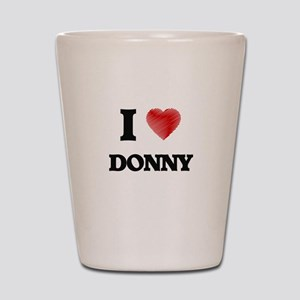 I love Donny Shot Glass
