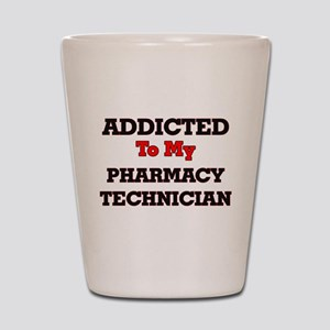Addicted to my Pharmacy Technician Shot Glass