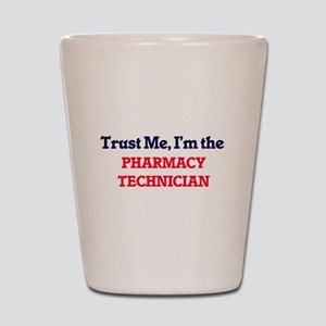 Trust me, I'm the Pharmacy Technician Shot Glass
