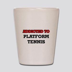 Addicted to Platform Tennis Shot Glass