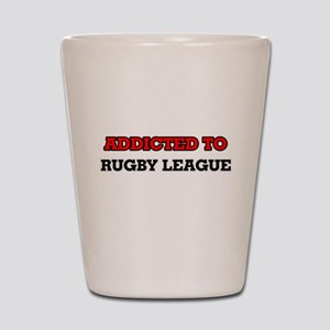 Addicted to Rugby League Shot Glass