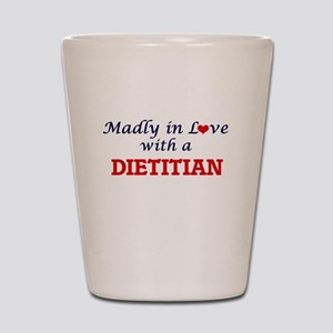 Madly in love with a Dietitian Shot Glass