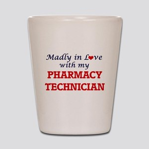 Madly in love with my Pharmacy Technici Shot Glass