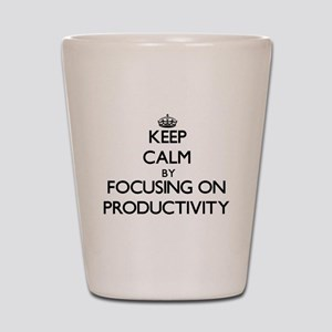 Keep Calm by focusing on Productivity Shot Glass