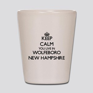 Keep calm you live in Wolfeboro New Ham Shot Glass