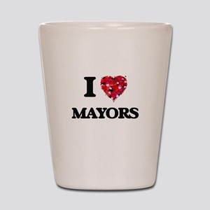 I love Mayors Shot Glass