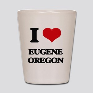 I love Eugene Oregon Shot Glass