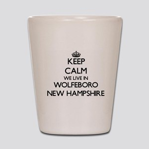 Keep calm we live in Wolfeboro New Hamp Shot Glass