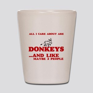 All I care about are Donkeys Shot Glass