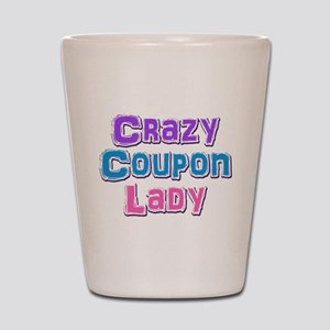 Crazy Coupon Lady Shot Glass