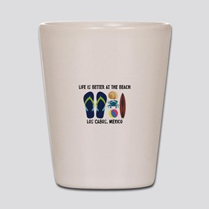 Life is better at the beach Los Cabos M Shot Glass