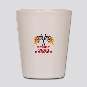 START YOUR ENGINES Shot Glass