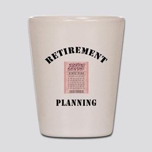 Funny Retirement Plan Shot Glass