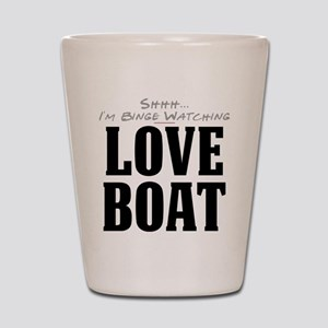 Shhh... I'm Binge Watching Love Boat Shot Glass
