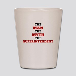 The Man The Myth The Superintendent Shot Glass