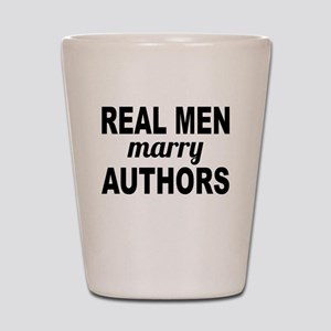 Real Men Marry Authors Shot Glass