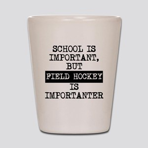 Field Hockey Is Importanter Shot Glass