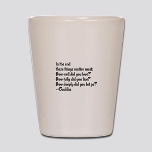 Buddhist Quote: 3 things Shot Glass