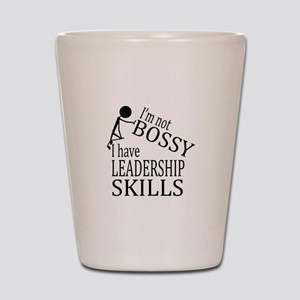 I'm Not Bossy | I Have Leadership Skill Shot Glass