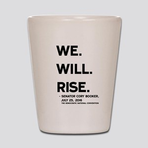 We. Will. Rise. Shot Glass