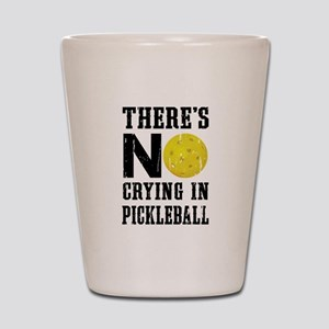 No Crying in Pickleball Shot Glass