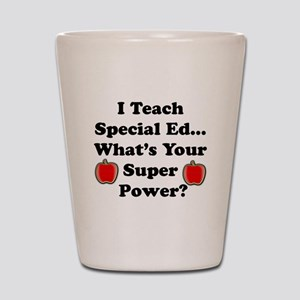 I teach special ed Shot Glass