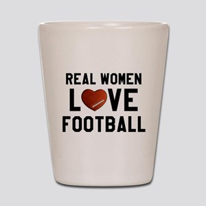Real Women Love Football Shot Glass