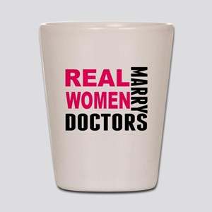 Real Women Marry Doctors Shot Glass