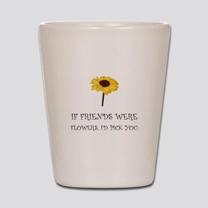 Pick Friends Flowers Shot Glass
