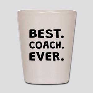 Best Coach Ever Shot Glass