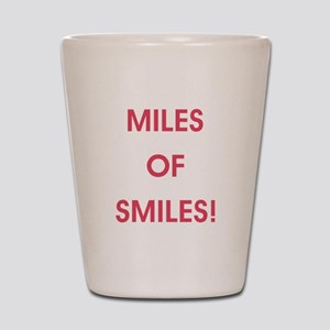 MILES OF SMILES! Shot Glass