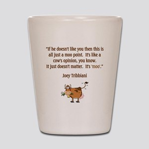 JOEY QUOTE Shot Glass