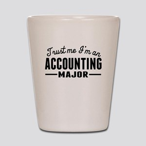 Trust Me Im An Accounting Major Shot Glass